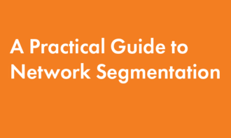 A Practical Guide to Network Segmentation