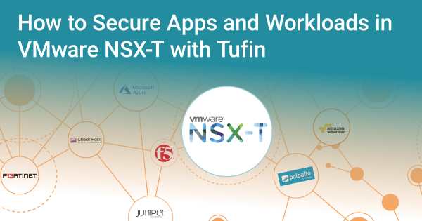 How to Secure Apps and Workloads in VMware NSX-T