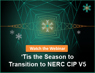 Watch the Webinar - 'Tis the season to transition to NERC CIP V5