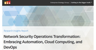 ESG analyst report: Network Security Operations Transformation